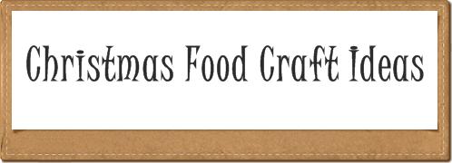 Christmas Food Craft Ideas