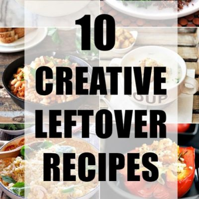 10 Creative Leftover Recipes - Fuss Free Cooking
